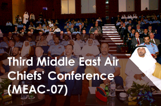 INEGMA & Defense News Organized Third Middle East Air Chiefs' Conference: (MEAC 07)